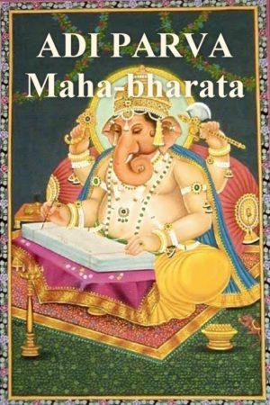 ADI PARVA – Maha-bharata 100,000 Project