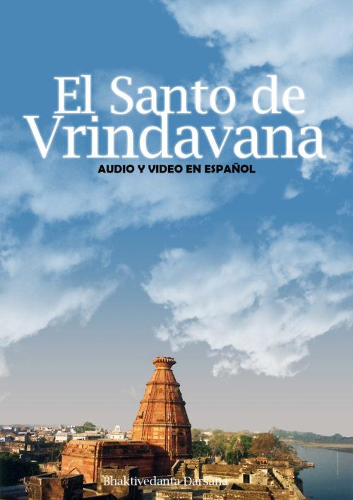 El Santo de Vrindavana –  5 videos con audio